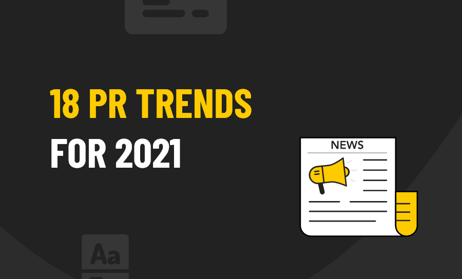 18 PR Trends For 2021
